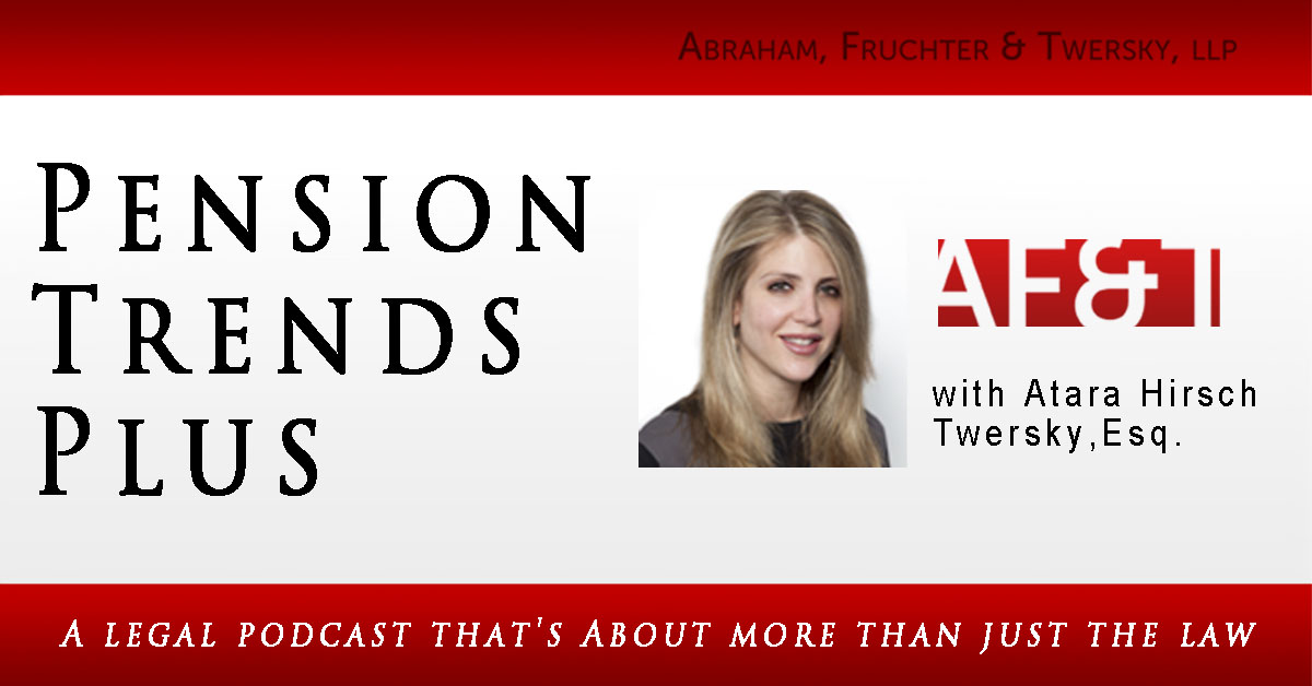 AF&T Launches New Legal Podcast: Pension Trends Plus