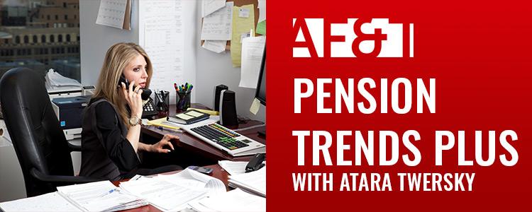 AFT- Pension Trends PLus Podcast with Atara Twersky